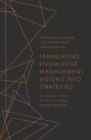 Translating Knowledge Management Visions into Strategies - Book