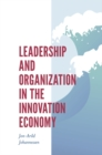 Leadership and Organization in the Innovation Economy - Book