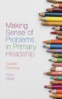 Making Sense of Problems in Primary Headship - Book