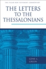 The Letters to the Thessalonians : Pillar New Testament Commentary - eBook