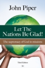 Let the Nations be Glad : The Supremacy Of God In Missions - eBook