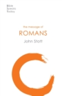 The Message of Romans : God's Good News For The World - Book