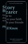 Story Bearer : How to share your faith with your friends - Book