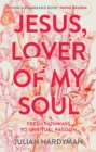 Jesus, Lover of My Soul : Fresh Pathways to Spiritual Passion - eBook