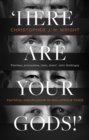 'Here Are Your Gods!' : Faithful Discipleship in Idolatrous Times - Book