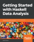 Getting Started with Haskell Data Analysis : Put your data analysis techniques to work and generate publication-ready visualizations - eBook