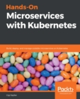 Hands-On Microservices with Kubernetes : Build, deploy, and manage scalable microservices on Kubernetes - eBook