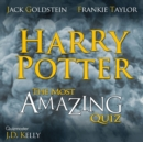 Harry Potter - The Most Amazing Quiz - eAudiobook