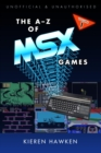 The A-Z of MSX Games : Volume 1 - eBook