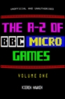 The A-Z of BBC Micro Games : Volume 1 - eBook