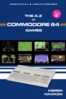 The A-Z of Commodore 64 Games : Volume 3 - eBook