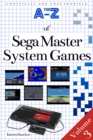 The A-Z of Sega Master System Games : Volume 3 - eBook