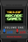 The A-Z of Arcade Games : Volume 1 - eBook