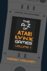 The A-Z of Atari Lynx Games : Volume 1 - eBook
