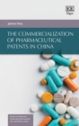 The Commercialization of Pharmaceutical Patents in China - eBook