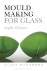 Mould Making for Glass - Book
