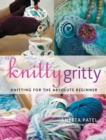 Knitty Gritty : Knitting for the Absolute Beginner - Book
