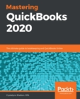 Mastering QuickBooks 2020 : The ultimate guide to bookkeeping and QuickBooks Online - eBook