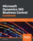 Microsoft Dynamics 365 Business Central Cookbook : Effective recipes for developing and deploying applications with Dynamics 365 Business Central - eBook