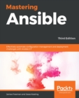 Mastering Ansible : Effectively automate configuration management and deployment challenges with Ansible 2.7, 3rd Edition - eBook