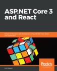 ASP.NET Core 3 and React : Hands-On full stack web development using ASP.NET Core, React, and TypeScript 3 - eBook