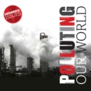 Polluting Our World - Book