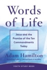 Words of Life Youth Study Book : Jesus and the Promise of the Ten Commandments Today - eBook