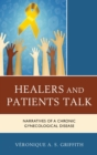 Healers and Patients Talk : Narratives of a Chronic Gynecological Disease - eBook