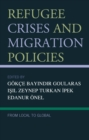 Refugee Crises and Migration Policies : From Local to Global - eBook