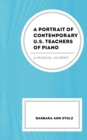 A Portrait of Contemporary U.S. Teachers of Piano : A Musical Journey - eBook