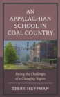 An Appalachian School in Coal Country : Facing the Challenges of a Changing Region - eBook