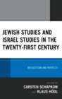 Jewish Studies and Israel Studies in the Twenty-First Century : Intersections and Prospects - eBook