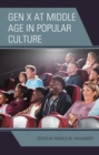 Gen X at Middle Age in Popular Culture - eBook