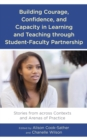 Building Courage, Confidence, and Capacity in Learning and Teaching through Student-Faculty Partnership : Stories from across Contexts and Arenas of Practice - eBook