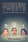 Business Tweets : Topics in 280 Words or Less - eBook