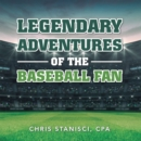 Legendary Adventures of the Baseball Fan - eBook