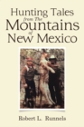 Hunting Tales   from       The Mountains   of   New Mexico - eBook