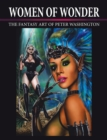 Women of Wonder : The Fantasy Art of Peter Washington - eBook