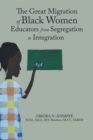 The Great Migration of Black Women Educators from Segregation to Integration - eBook