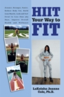 Hiit Your Way to Fit - eBook