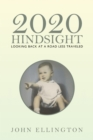 2020 Hindsight : Looking Back at a Road Less Traveled - eBook