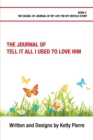 The Journal of Tell It All I Used to Love Him - eBook