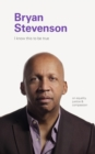 I Know this to be True: Bryan Stevenson - Book