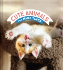 Cute Animals for Hard Times - Book