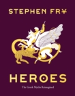 Heroes : The Greek Myths Reimagined - eBook