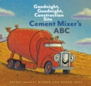 Cement Mixer's ABC : Goodnight, Goodnight, Construction Site - eBook