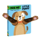 Hug Me Little Puppy: Finger Puppet Book - Book