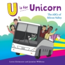 U is for Unicorn : The ABCs of Silicon Valley - eBook