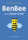 BenBee and the Teacher Griefer : The Kids Under the Stairs - eBook