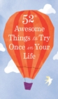 52 Awesome Things to Try Once in Your Life - eBook